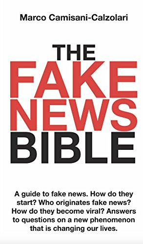 The Fake News Bible: A guide to fake news. How do they start? Who originates fake news? How do they become viral? Answers to questions on a new phenomenon that is changing our lives. (English Edition) por Marco Camisani-Calzolari