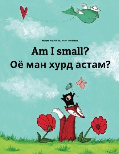Am I small? Ojo man xurd astam?: Children's Picture Book English-Tajik (Bilingual Edition/Dual Language)