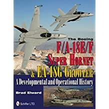 THE BOEING F/A-18E/F SUPER HOR (Schiffer Military History) by Brad Edward (28-May-2012) Hardcover
