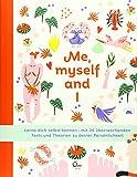Me, myself and I: Lerne dich selbst kennen - mit 20 überraschenden Tests und Theorien zu deiner Persönlichkeit - Sigrid Leerink
