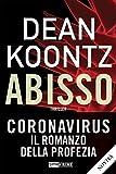 Abisso. The eyes of darkness. Coronavirus: il romanzo della profezia (Timecrime)