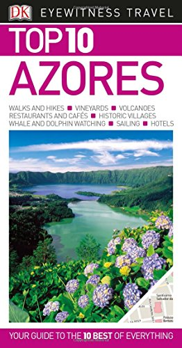Top 10 Azores (DK Eyewitness Top 10 Travel Guide)