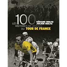 Les 100 Histoires de légende du Tour de France