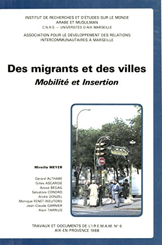 Des migrants et des villes: Mobilit et insertion
