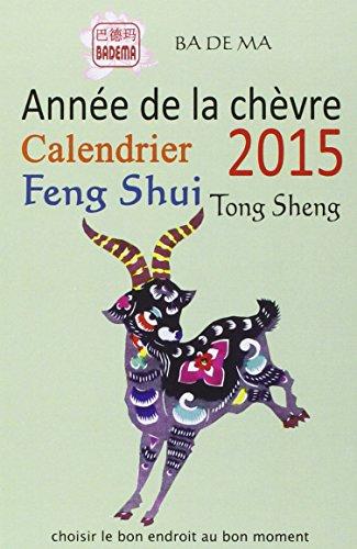 Calendrier Feng Shui 2015 - l'Annee de la Chèvre