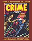Crime Clinic Readers Collection: Gwandanaland Comics #382-A     The Thrilling Epic Golden Age Crime Comic - The Complete Stories - An Economical Black & White Version