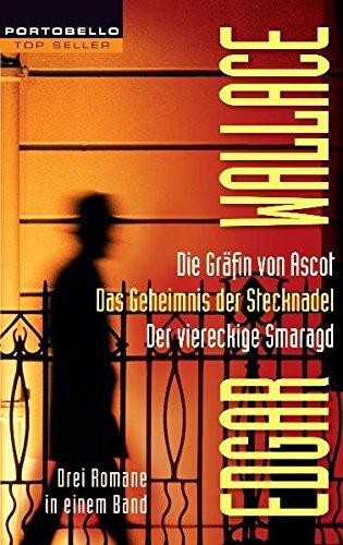 Die Gräfin von Ascot/Das Geheimnis der Stecknadel/Der viereckige Smaragd: Drei Romane in einem Band