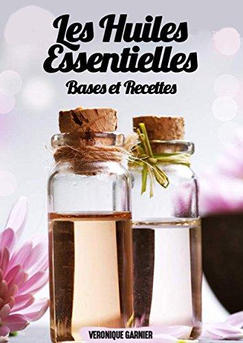 les-huiles-essentielles-bases-et-recettes-37-remedes-faciles-et-efficaces-contre-les-maladies-douleu