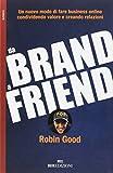 Da brand a friend. Un nuovo modo di fare business online condividendo valore e creando relazioni