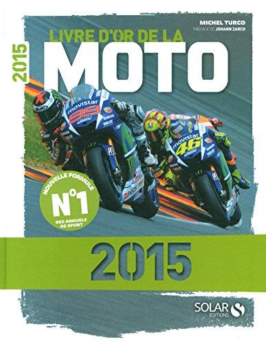 Livre d'or de la Moto 2015 par Michel TURCO