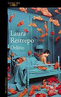 Delirio par Laura Restrepo