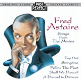 Fred Astaire - Songs From the Movies 1930s & 40s