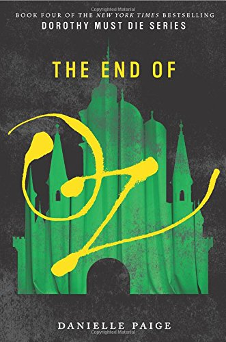 (The End of Oz (Dorothy Must Die, Band 4))