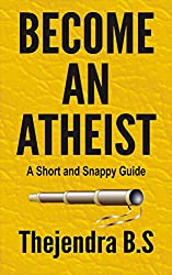 Become an Atheist (A Short and Snappy Guide Book 2) (English Edition)