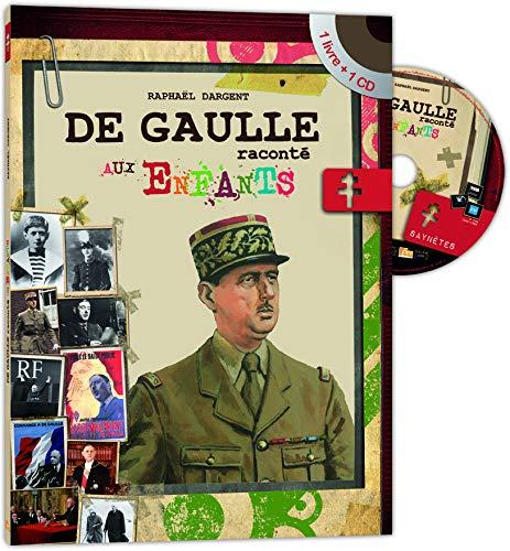 De Gaulle raconté aux enfants (1CD audio) par Raphaël Dargent