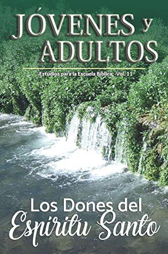 Los Dones del Espíritu Santo   (Jóvenes y Adultos  nº 11) por Humberto  Schimitt Vieira