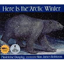 Here Is the Arctic Winter (Web of Life) by Madeleine Dunphy (2007-06-21)