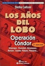 Los Anos del Lobo: Operacion Condor (Biblioteca del Pensamiento Nacional) (Spanish Edition) by Stella Calloni (1999-05-02)