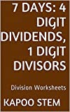 7 Division Worksheets with 4-Digit Dividends, 1-Digit Divisors: Math Practice Workbook (7 Days Math Division Series) (English Edition)
