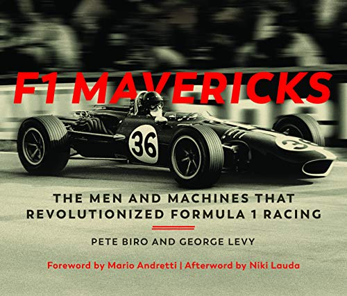 F1 Mavericks: The Men and Machines that Revolutionized Formula 1 Racing por Pete Biro