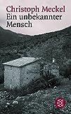 Ein unbekannter Mensch - Christoph Meckel