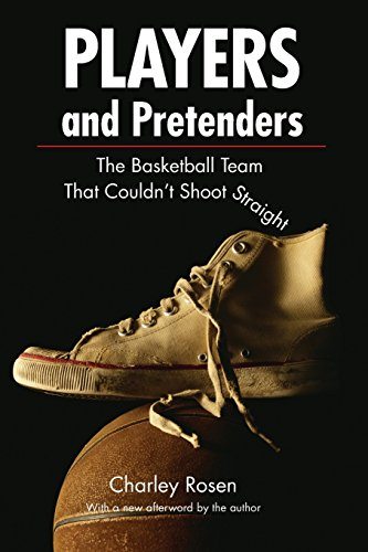 Players and Pretenders: The Basketball Team That Couldn't Shoot Straight (Revised)