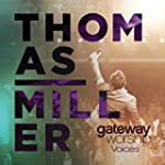 Gateway Worship Voices (feat. Thomas...