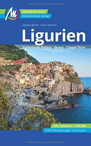 Ligurien Reiseführer Michael Müller Verlag: Italienische Riviera, Genua, Cinque Terre -