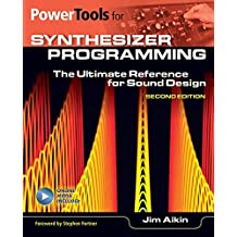 Power Tools for Synthesizer Programming: The Ultimate Reference for Sound Design: Second Edition (Power Tools Series) by Jim Aikin (2015-02-01)