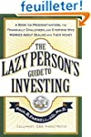 The Lazy Person's Guide to Investing:...