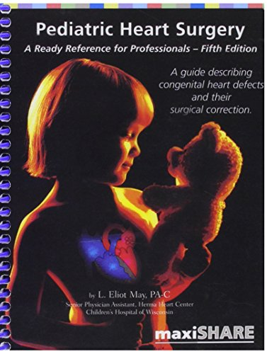Pediatric Heart Surgery (Pocket Guide): A Ready Reference for Professionals  by  L. Eliot May