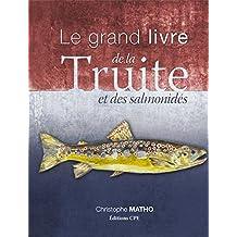 Le grand livre de la truite et des salomonidés