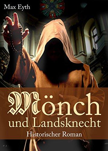 Mönch und Landsknecht - Historischer Roman - Ritterroman aus dem Mittelalter und Kloster-Krimi aus dem Bauernkrieg (Illustrierte Ausgabe)