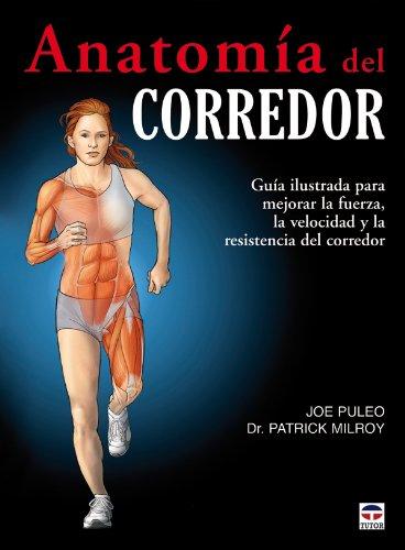 Anatomía Del Corredor por Joe Puleo