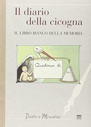 Il diario di una cicogna. Il libro bianco della memoria