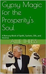Gypsy Magic for the Prosperity's Soul (English Edition)