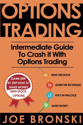 2: Options Trading: Intermediate Guide To Crash It With Options Trading (Strategies For Maximum Profit - Options Trading, Stock Exchange, Trading Strategies, Tips & Tricks): Volume 2