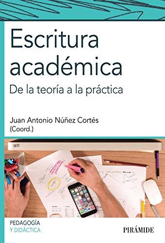 Escritura académica: De la teoría a la práctica (Psicología) por Juan Antonio Nuñez Cortés