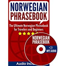 Norwegian Phrasebook: The Ultimate Norwegian Phrasebook for Travelers and Beginners (Audio Included) (English Edition)