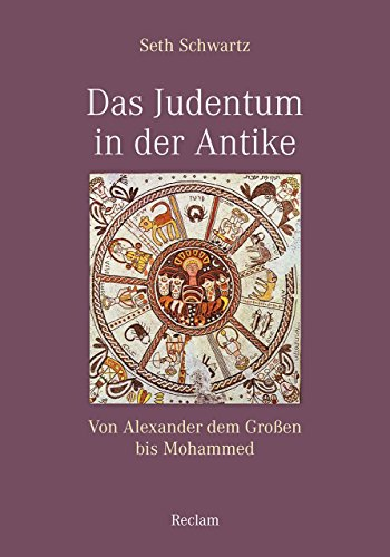 Das Judentum in der Antike: Von Alexander dem Großen bis Mohammed