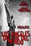Apocalipsis: Los Ángeles del Fin del Mundo