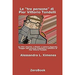 Le tre persone  di Pier Vittorio Tondelli: Viaggio