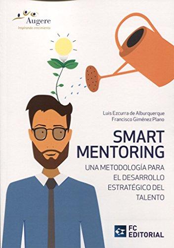 Smart Mentoring por Francisco; Ezcurra de Alburquerque, Luis Giménez Plano