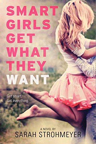 Smart Girls Get What They Want por Sarah Strohmeyer