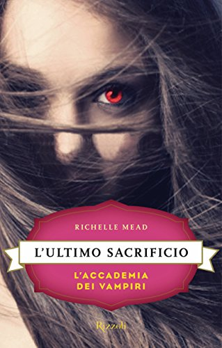 Download L'ultimo sacrificio: L'Accademia dei Vampiri #6