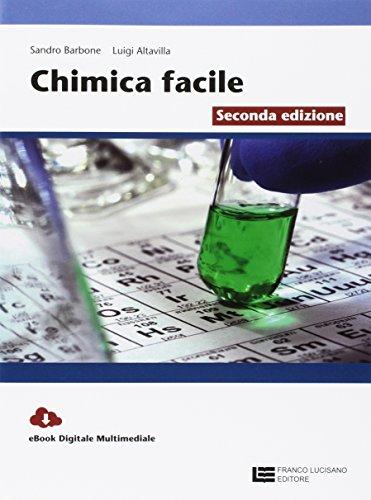 La chimica facile. Volume unico. Per le Scuole superiori. Con Contenuto digitale (fornito elettronicamente)