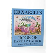 Dr. Xargle's Book of Earth Weather by Jeanne Willis (1992-08-20)