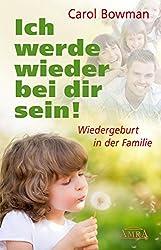 Ich werde wieder bei dir sein!: Wiedergeburt in der Familie (German Edition)