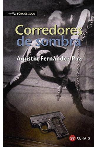 Descargar gratis Corredores de sombra de Agustín Fernández Paz