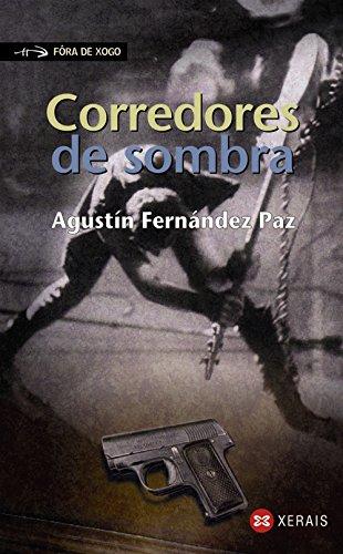 Corredores de sombra (Infantil E Xuvenil - Fóra De Xogo) por Agustín Fernández Paz